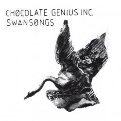 Chocolate Genius Incorporated - Swansongs