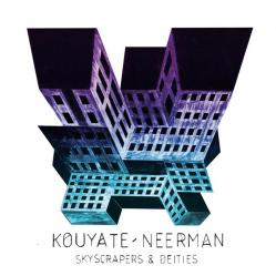 Kouyaté-Neerman - Skyscapers & Deities
